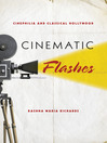 Cinematic Flashes (eBook): Cinephilia and Classical Hollywood
